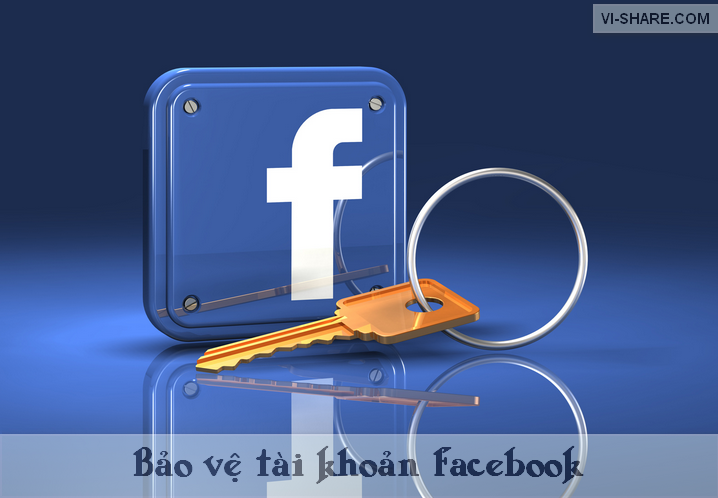 cách bảo vệ tài khoản Facebook tốt nhất by: vi-share.com