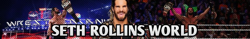 Seth Rollins World