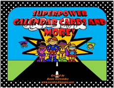 http://www.teacherspayteachers.com/Product/Superpower-Calendar-Cards-Birthday-Posters-and-More-805219