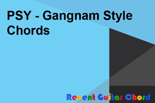 PSY - Gangnam Style Chords