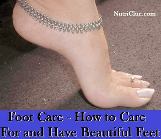 Foot Care - How to Care For and Have Beautiful Feet