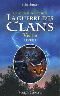 LA GUERRE DES CLANS (Cycle 3 - Tome 1) VISION de Erin Hunter Vision