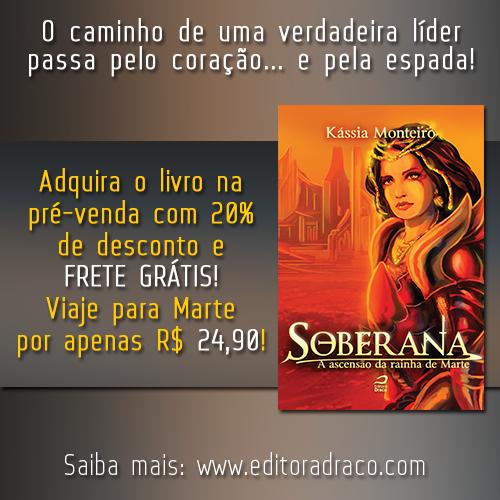 http://editoradraco.com/2015/05/13/soberana-a-ascensao-da-rainha-de-marte-kassia-monteiro/