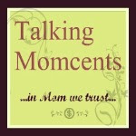 Talking Momcents