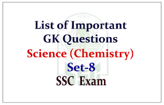 List of Important GK Questions from Science (Chemistry) for Upcoming SSC Exam