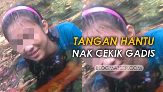Tangan Hantu Cuba Cekik Gadis Ketika Mandi Sungai