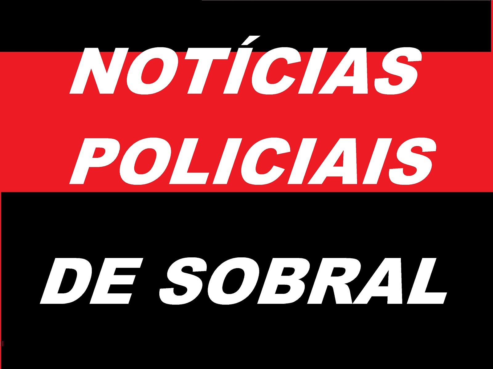AS ULTIMAS NOTICIAS POLICIAIS DE SOBRAL