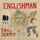 Englishman: Taxidermy