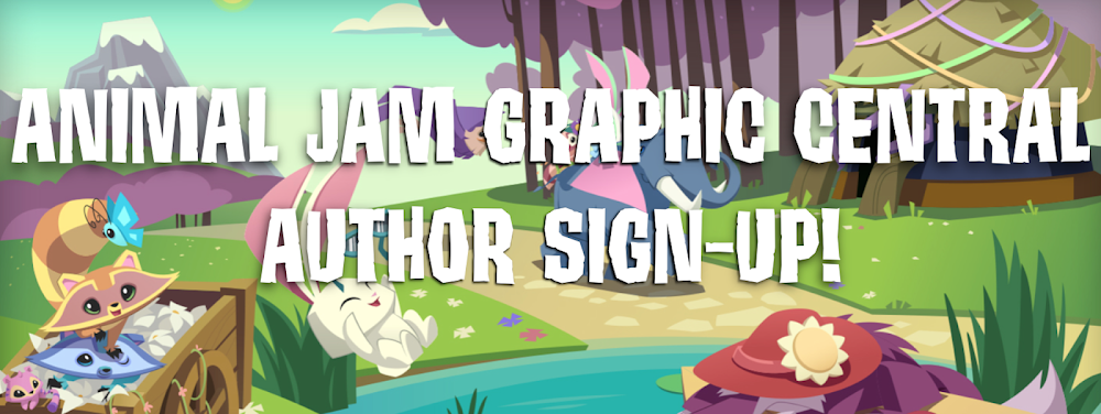 Animal Jam Graphic Central Author Sign-Up!