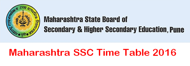 Maharashtra SSC Examination Time Table 2016 @ mahahsscboard.maharashtra.gov.in