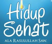 Tips Hidup Sehat Ala Rasulullah - http://munsypedia.blogspot.com/