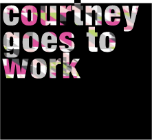 Courtney goes to work