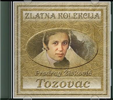 Narodna - Zabavna Muzika 2013 - Page 3 Predrag+Zivkovic+Tozovac+-+Zlatna+Kolekcija