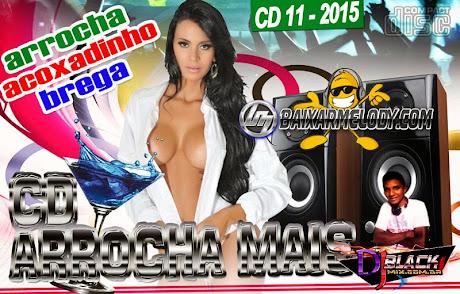 CD Arrocha Mais 2015 Vol. 11 - DJBlackmix