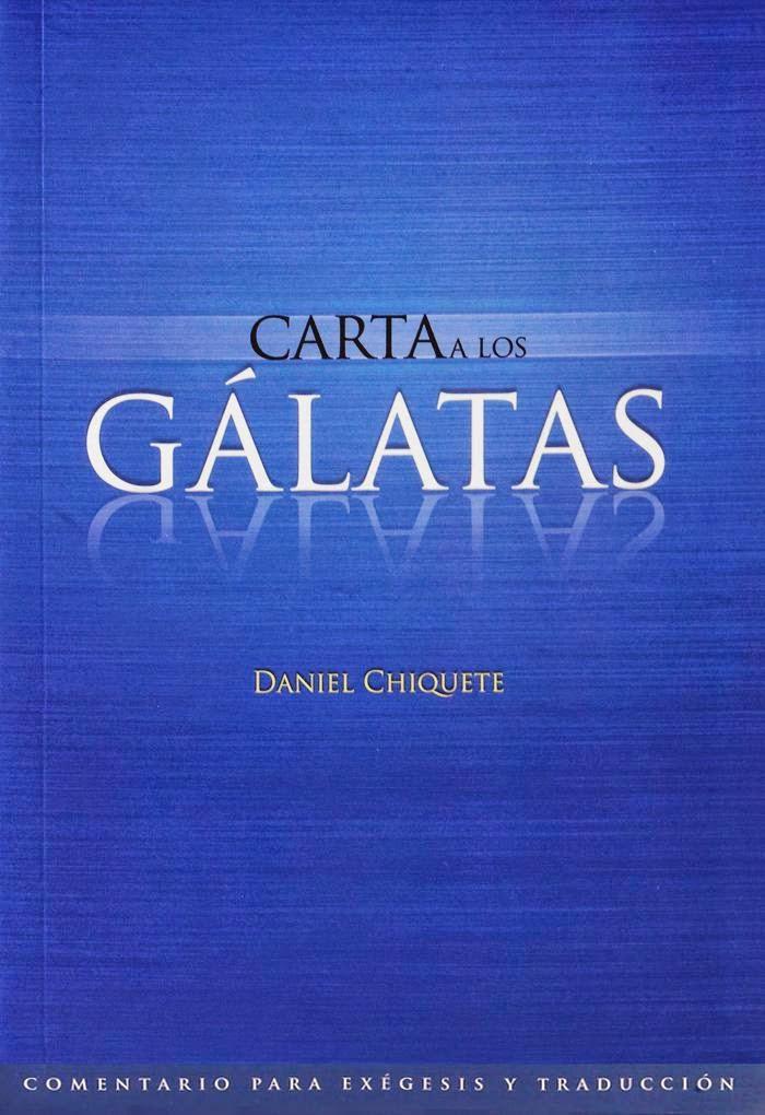 Daniel Chiquete-Carta a Los Gálatas-