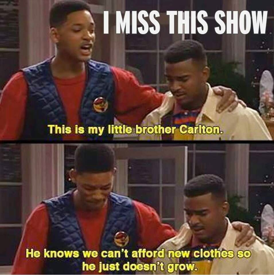 I Miss This Show, This Is My Little Brother Carlton, He