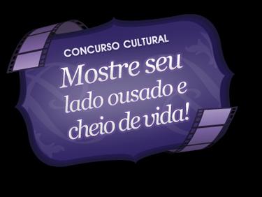 "Concurso Cultural ""Mostre seu lado ousado e cheio de vida"""