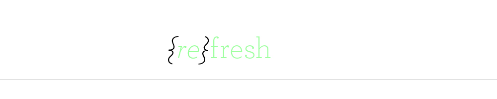 {re}fresh
