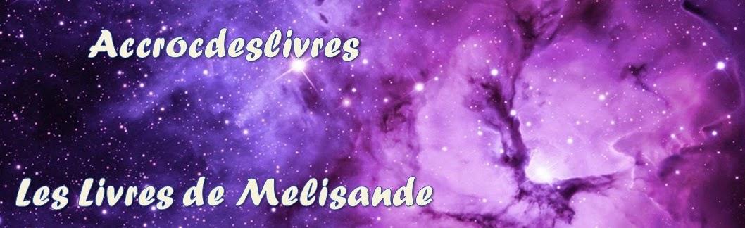 Les Livres de Melisande - Accrocdeslivres