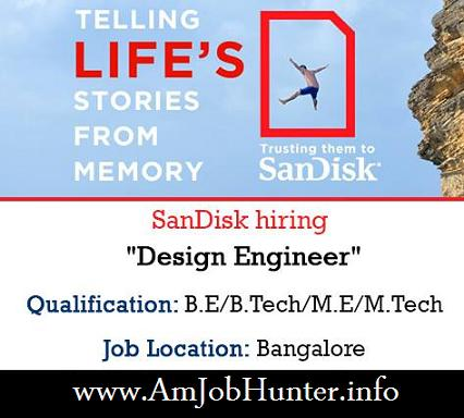SanDisk hiring Design Engineer for B.E/B.Tech/M.E/M.Tech graduates