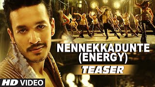Nennekkadunte (Energy) Video Song (Teaser) __ Akhil-The Power Of Jua __ Akhil Akkineni, Sayesha