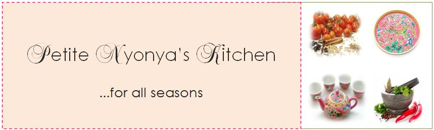 Petite Nyonya&#39;s Kitchen...for all seasons