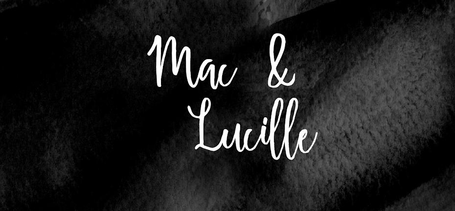 Mac & Lucille