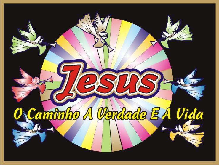 """Jesus É O Caminho A Verdade e A Vida"""""""