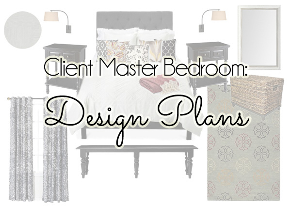 {decorating With Style} Client Master Bedroom: Design Plans | Blue I Style    Creating An Organized U0026 Pretty, Happy Home!