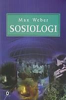 toko buku rahma: buku SOSIOLOGI, pengarang max weber, penerbit pustaka pelajar