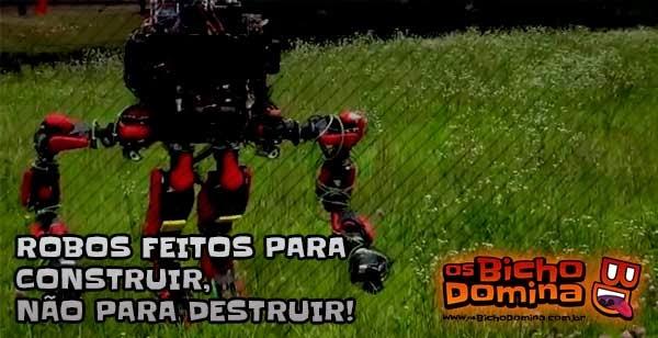 Robôs feitos para construir, não para destruir!