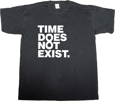 time passes brilliant sentence helvetica t-shirt ephemeral-t-shirts