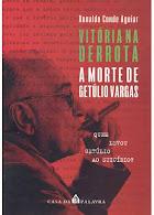 Vitória na derrota - A morte de Getúlio Vargas