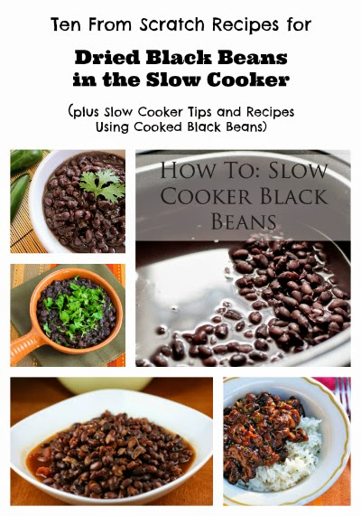 Ten From Scratch Recipes for Dried Black Beans in the Slow Cooker (plus Slow Cooker Tips and Recipes Using Cooked Black Beans) featured on SlowCookerFromScratch.com