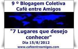 Blogagem coletiva: Sete lugares que desejo conhecer