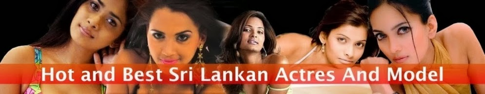 Gossip Gallery ||| Srilankan Hot Models [GossipLanka] Hot And Sexy Actress,Lanka Models