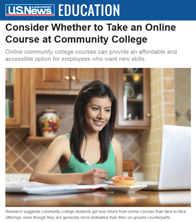 U.S. News & World Report: Consider Whether to Take an Online Course at Community College. Online community college courses can provide an affordable and accessible option for employees who want new skills.