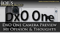 DxO One Camera Preview - My Opinion & Thoughts | Joe's Videos & Blogs