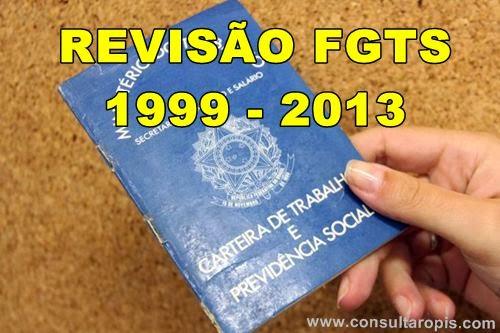 Revisão FGTS 1999 a 2013