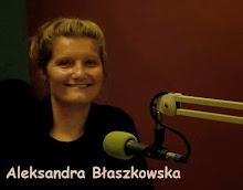 Aleksandra Błaszkowska - prowadzenie, redaktor