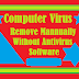 Manually Remove Computer Viruses Without Antivirus Software