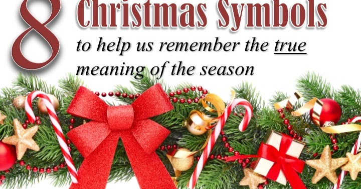 8 Christmas Symbols To Help Us Remember The True Meaning Of The