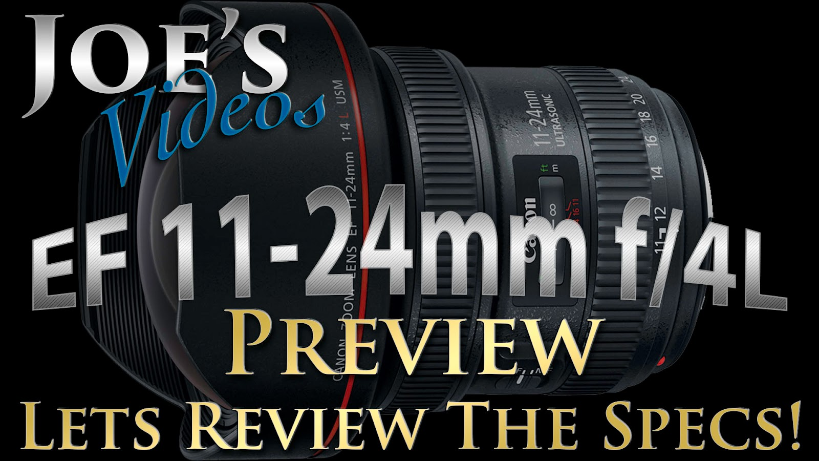 Canon EF 11-24mm f/4L Preview, Lets Review The Specs | Joe's Videos