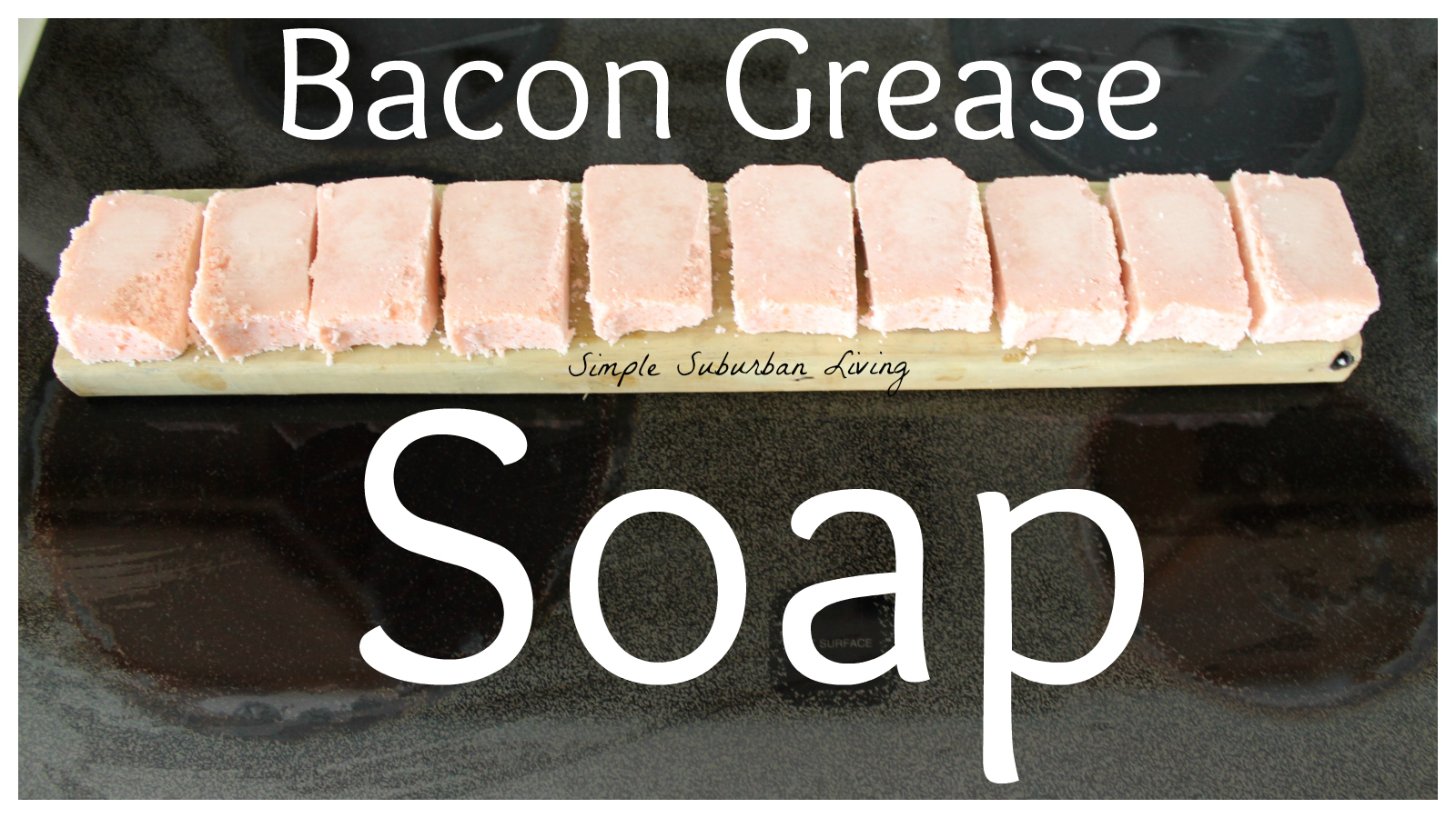 how to make soap from bacon grease simple suburban living. Black Bedroom Furniture Sets. Home Design Ideas