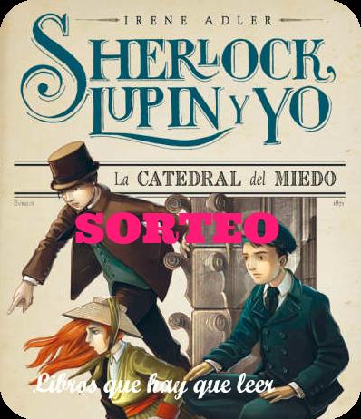 """Sorteo de 2 ejemplares de """"Irene Adler, Sherlock, Lupin y yo. La catedral del miedo"""""""