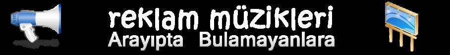 Reklam Müzikleri | Dinle | Klip İzle