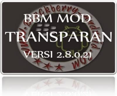 BBM MOD TRANSPARAN VERSI TERBARU 2.8.0.21 APK