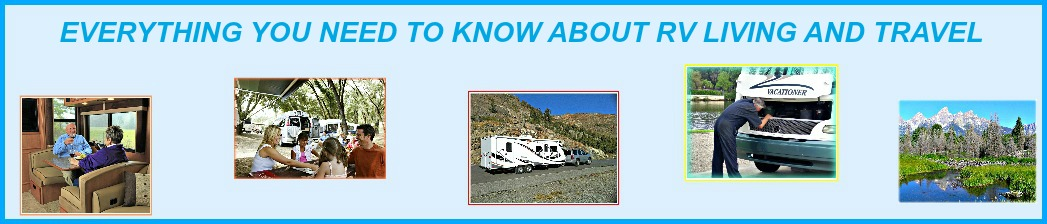 Everything You Need to Know About RV Living and Travel
