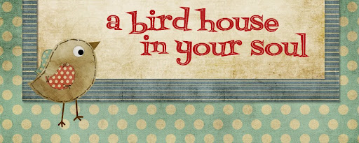 A Bird House In Your Soul