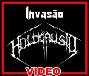 VEJA OS VIDEOS DO PROGRAMA INVASÃO HOLOCAUSTO